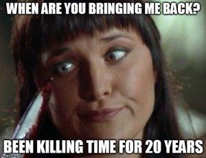 Xena Meme Killing time