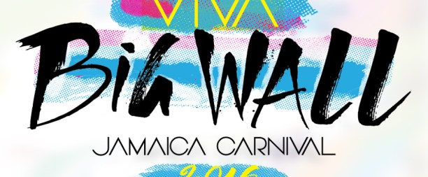 Big Wall 2016 – VIVA – Jamaica Carnival Weekend