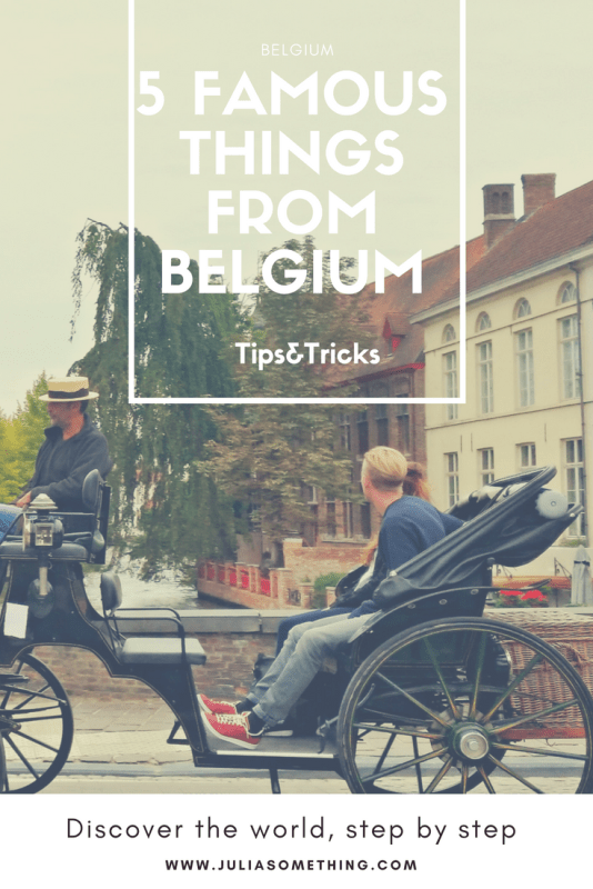 Top 5 famous things from Belgium. Plus tips and tricks if you are visiting Belgium for the first time!