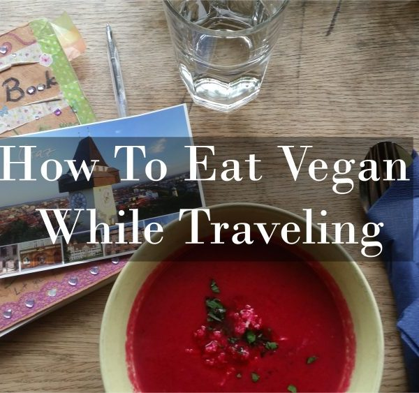 How to eat vegan while traveling
