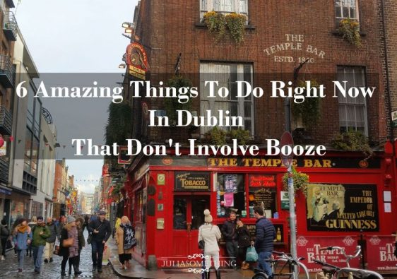 6 Amazing Things To Do Right Now In Dublin That Don't Involve Booze