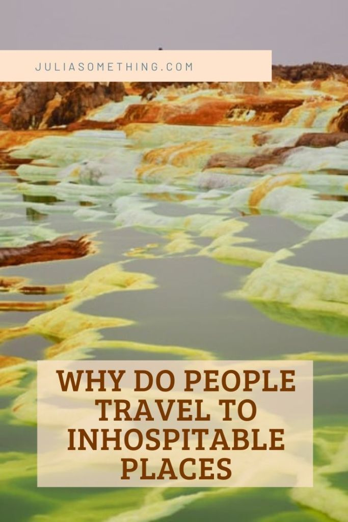 Why do people travel to inhospitable places? #ExtremeTravel #inhospitable #inhospitablePlaces #Danakil #DanakilDepression #MountEverest #DeathValley #Antartica
