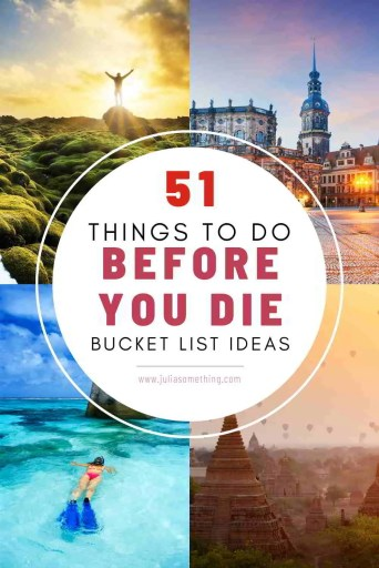 Bucket List Ideas: 51 Things to Do Before You Die