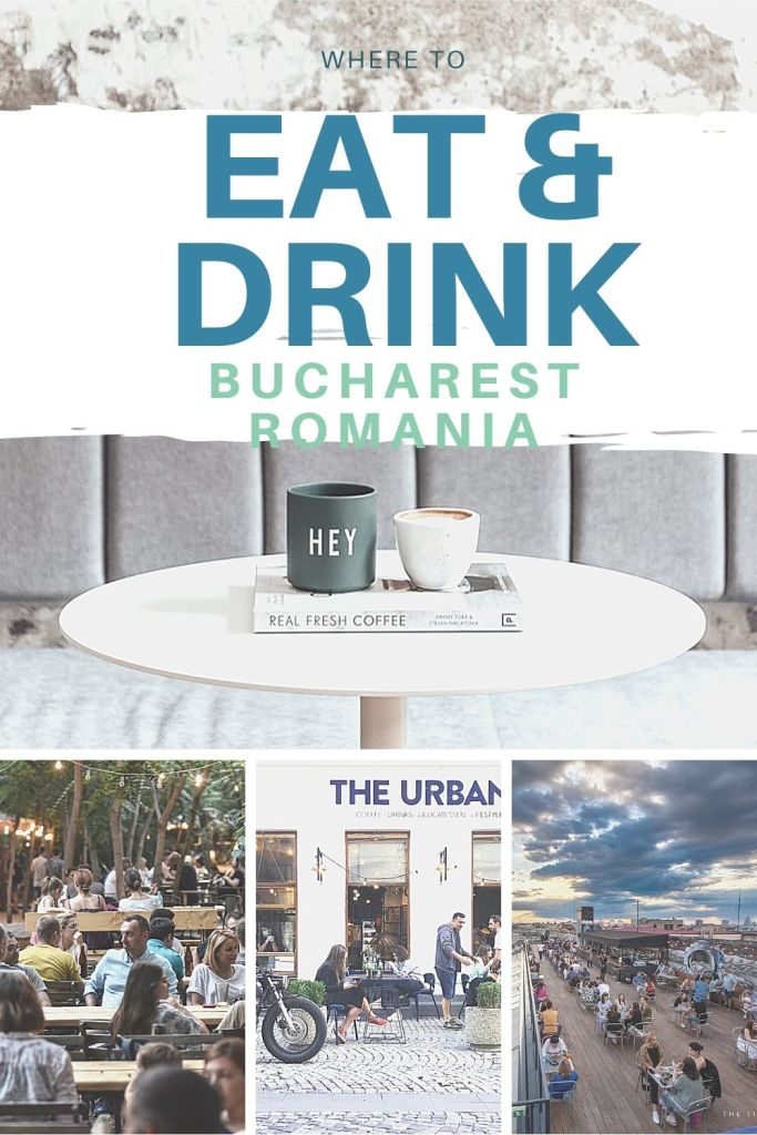 Where to eat and drink in Bucharest, Romania?
