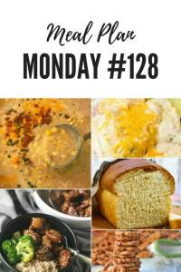Meal Plan Monday #128 crock pot chicken dish with a Mexican flare, garlicky ranch pretzels, perfect for an after school snack, a Chinese dish that's easy to make and homemade bread that's soft and buttery