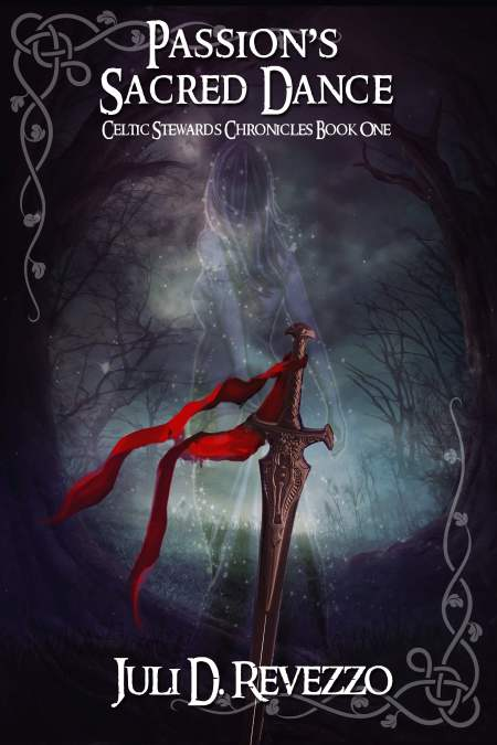 Passion's Sacred Dance (Celtic Stewards Chronicles, Book 1), Juli D. Revezzo, Celtic Romance, Irish fantasy, Irish Romance,fantasy, romance, druids