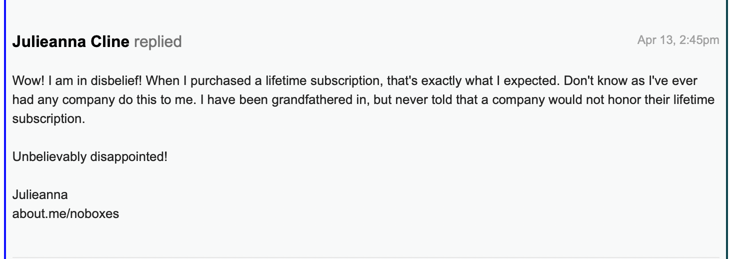 My first response to OptinMonster stating that I am very disappointed that they are refusing to honor my purchase of a lifetime subscription.