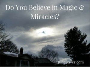 Do You Believe in Magic & Miracles-