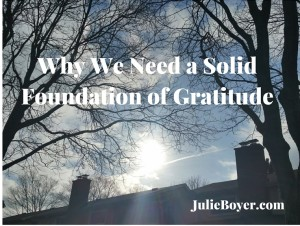 Why We Need a SolidFoundation of Gratitude