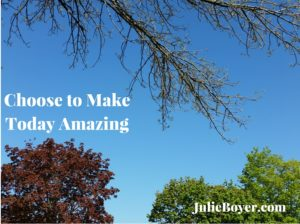 Choose to Make Today Amazing