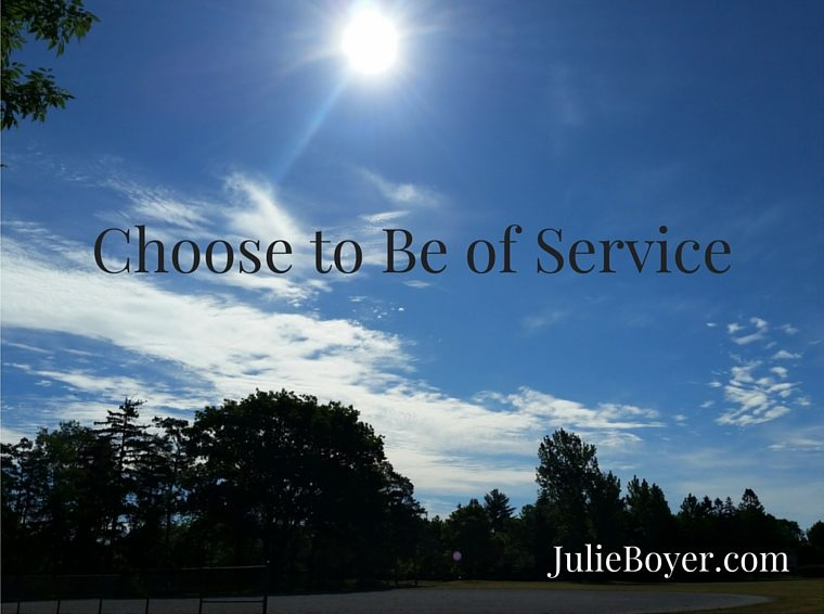 Choose to Be of Service Today