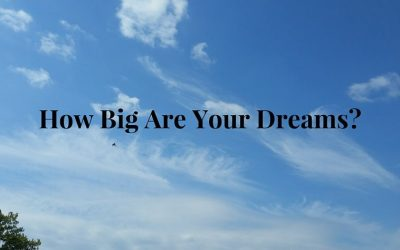 How Big Are Your Dreams?
