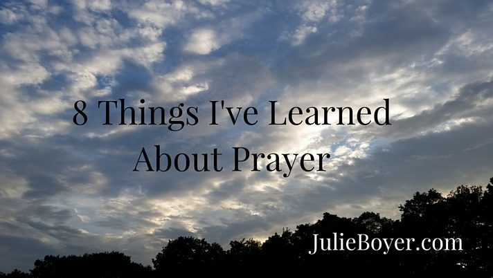 8 Things I've Learned About Prayer