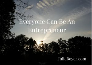 Everyone Can Be An Entrepreneur