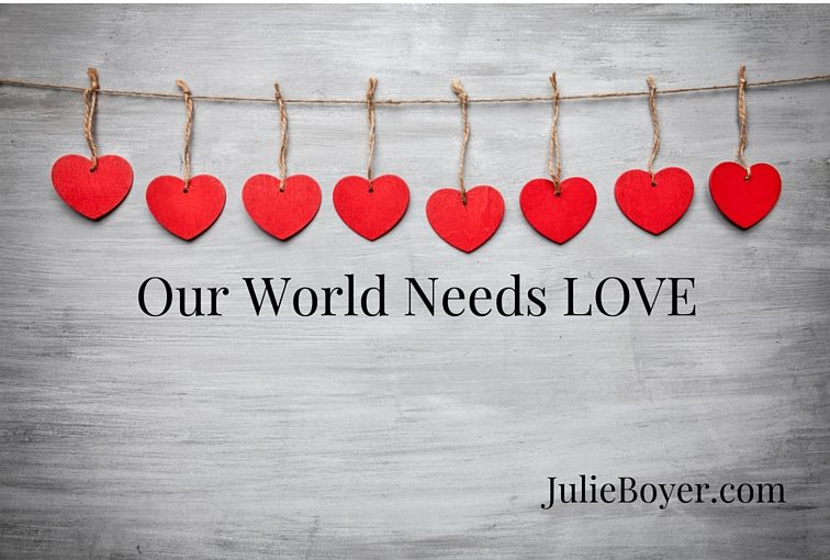 Our World Needs LOVE Right Now