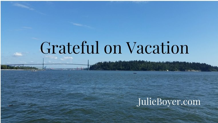 How To Be Grateful on Vacation