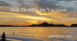 stay-healthy-on-vacation