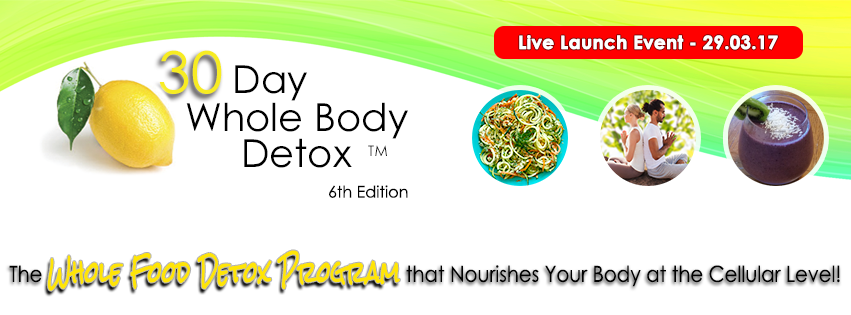 Live Launch of the 30 Day Whole Body Detox 6th Edition