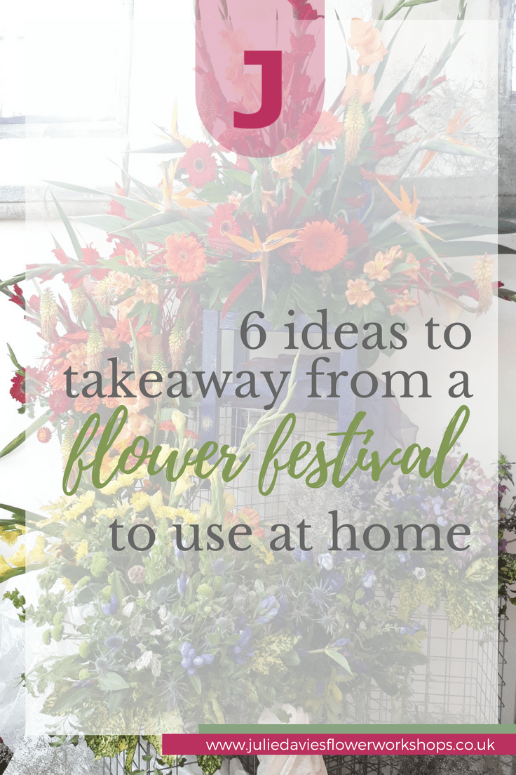 ideas to takeaway from a flower festival to use at home