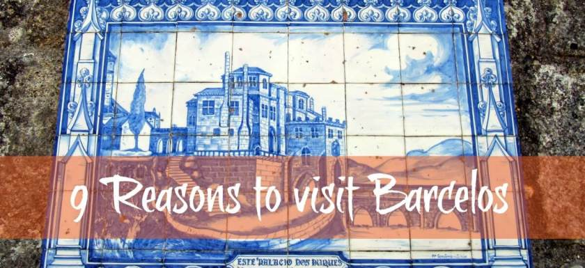 9 things to see and do in Barcelos, Portugal