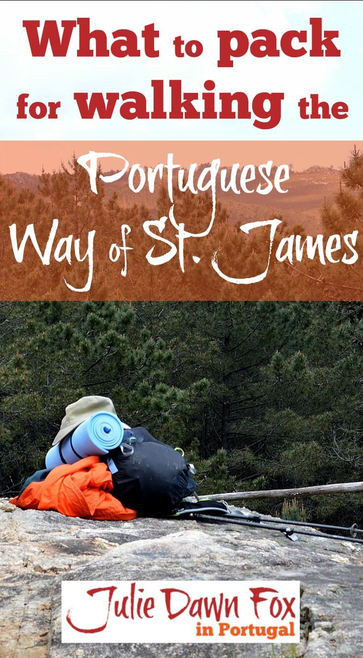 What to pack for walking the Portuguese Way of Saint James. A guide to the clothes, shoes and equipment you need for a multi-day pilgrimage or hike