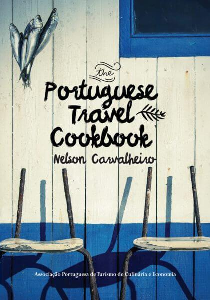 The Portuguese Travel Cookbook by Neslon Carvalheiro. Books about Portuguese food
