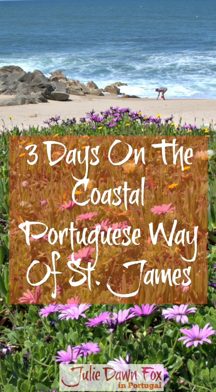 3 Days On The Coastal Portuguese Way Of St. James