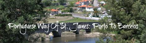 Portuguese Way Of St. James: Porto To Barcelos