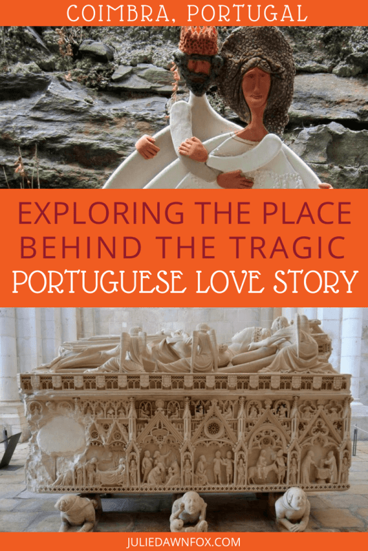 Exploring the Place Behind the Tragic Portuguese Love Story in Coimbra Portugal