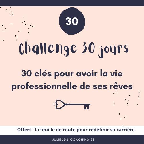 Challenge 30 jours – 30 clés pour avoir la vie professionnelle de ses rêves