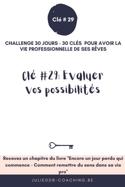 Clé #29 pour la vie pro de ses rêves : Evaluer ses possibilités