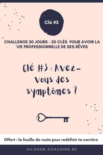 Clé 3 : Avez-vous des symptômes ?