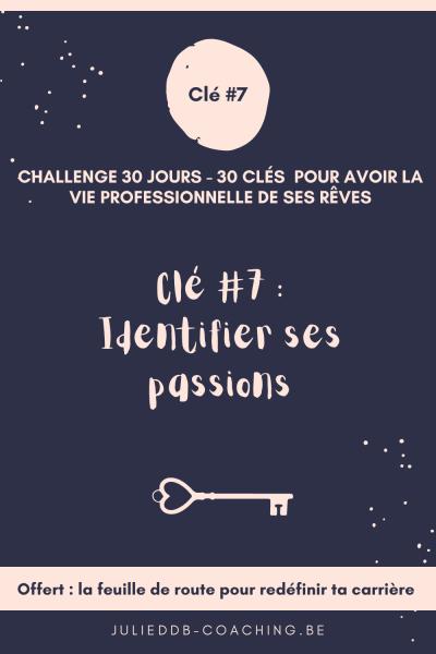 Clé #7 pour la vie pro de ses rêves : Identifier ses passions