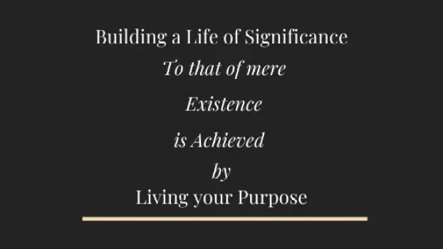 11 Steps to Building a Life of Significance: Living Your Purpose!