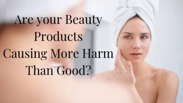 Are-your-Beauty-Products-Causing-More-Harm-Than-Good.
