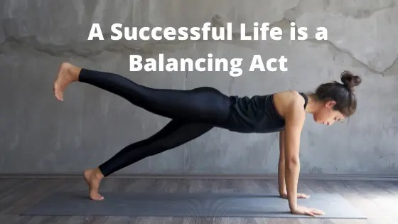 A-Successful-Life-is-a-Balancing-Act