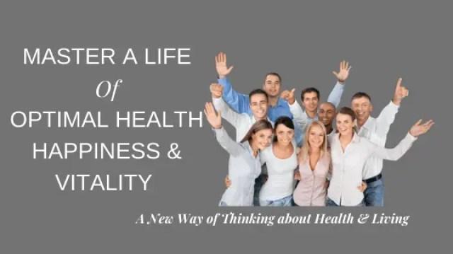 Master-a-Life-of-Optimal-Health-Happiness-Vitality