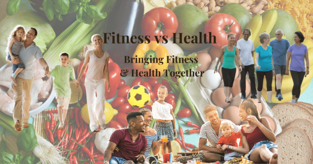 Being Fit Vs Being Healthy: 4 Steps – Bringing Fitness & Health Together