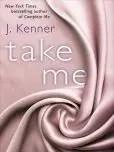 Take Me by J. Kenner (a Stark Trilogy novella)
