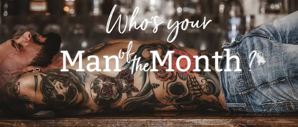 Who is your Man of the Month?