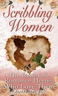 Scribbling Women and the Real-Life Romance Heroes Who Love Them - E-Book Cover