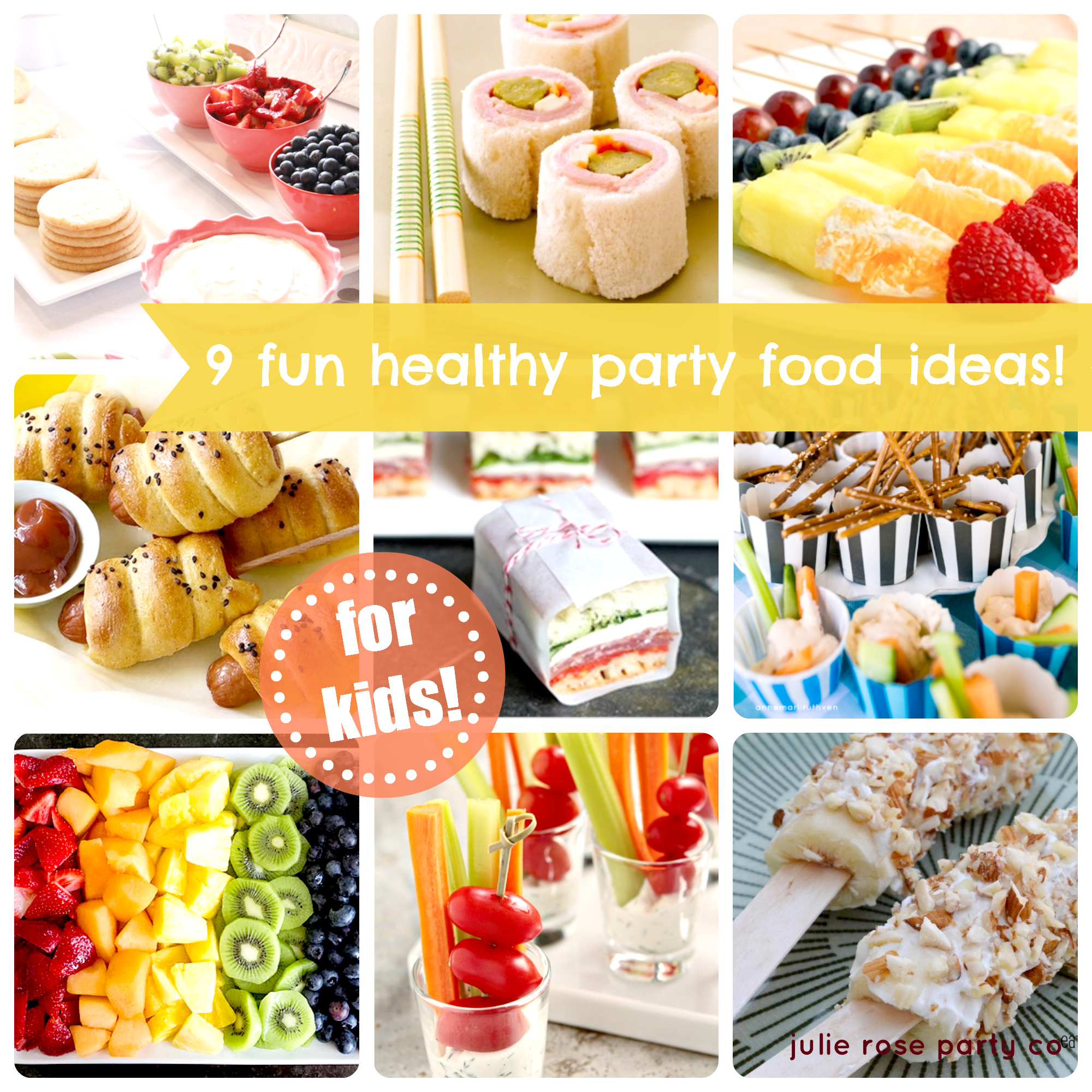 9 Fun And Healthy Party Food Ideas Kids
