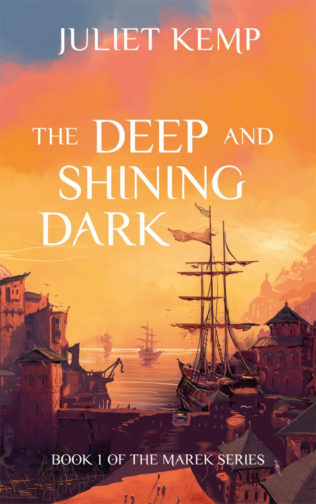 "Book cover for ""The Deep And Shining Dark"" by Juliet Kemp, Book 1 of the Marek Series. Cover shows sailing ships in a dock at sunset."