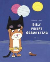 Catharina Valckx: Billy feiert Geburtstag. Moritz Verlag