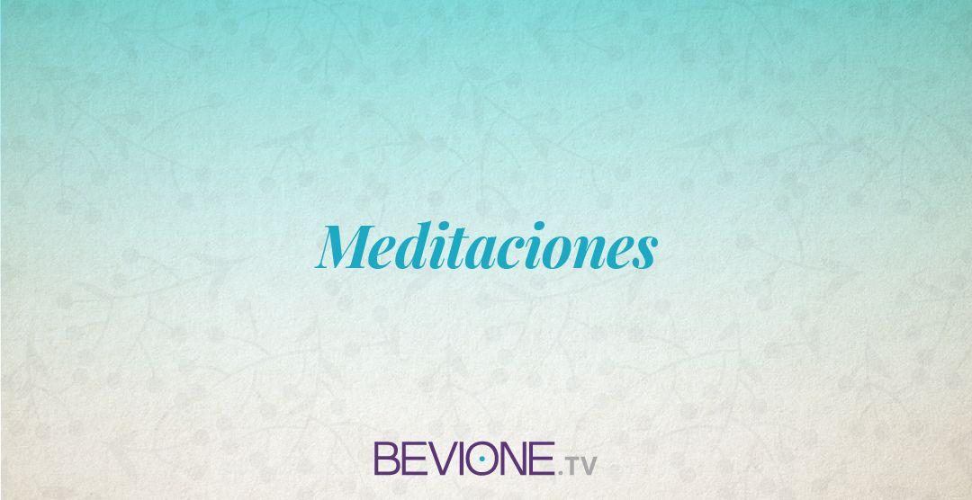 Meditaciones | Con Bevione