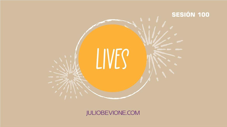 Lives   Sesión 100