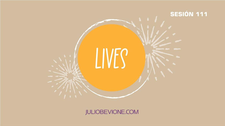 Lives | Sesión 111