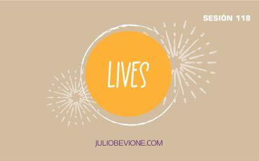 Lives | Sesión 118