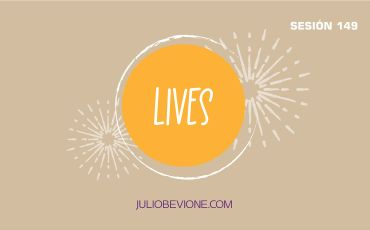 Lives | Sesión 149