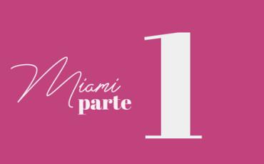 Bevione | MIAMI | Abril – Parte 1
